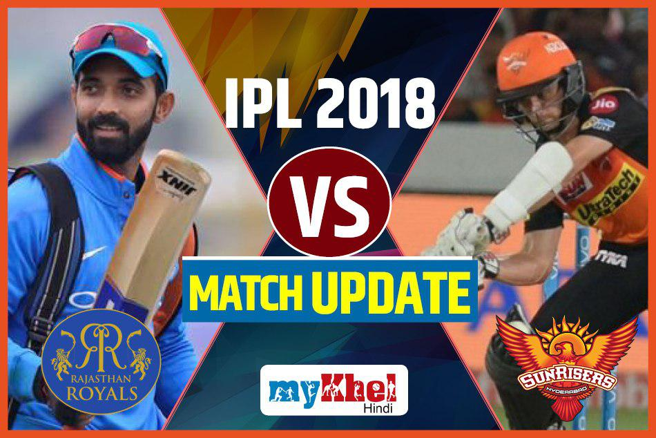 Sunrisers Hyderabad vs Rajasthan Royals Cricket Live Score at Hyderabad