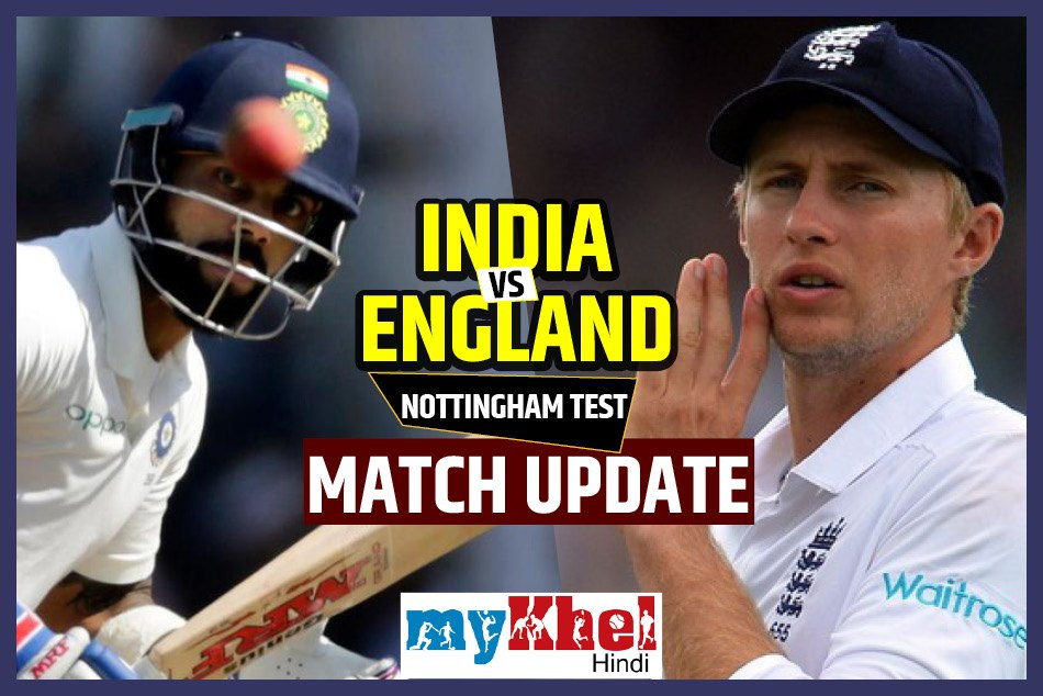 india vs england 3rd test match 2nd day live score nottingham