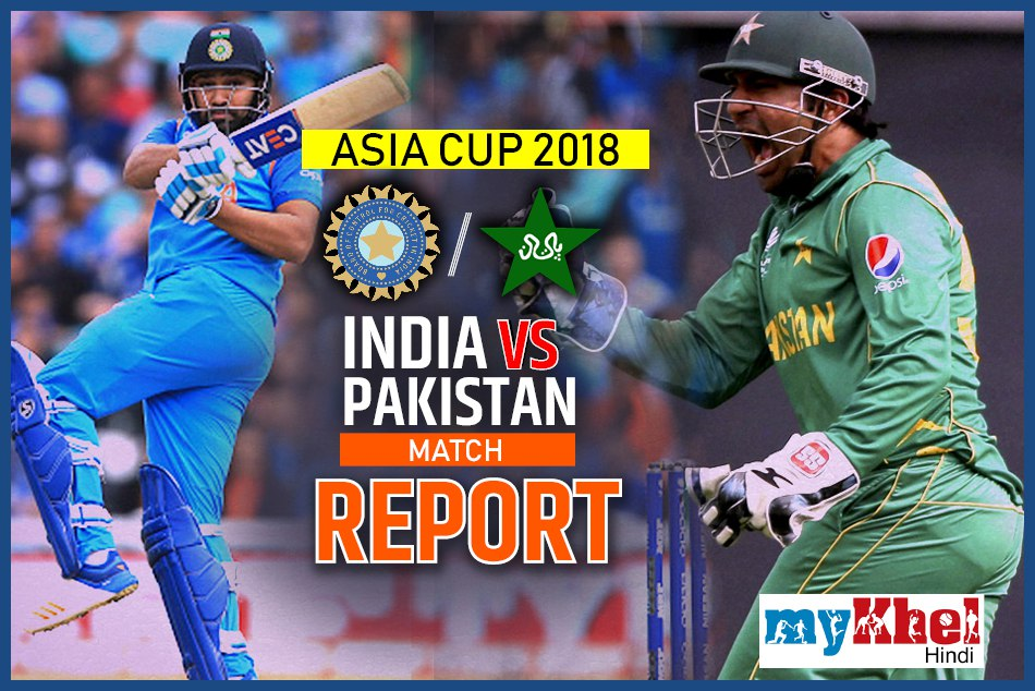 india vs pakistan asia cup 2018 dubai live score update odi match