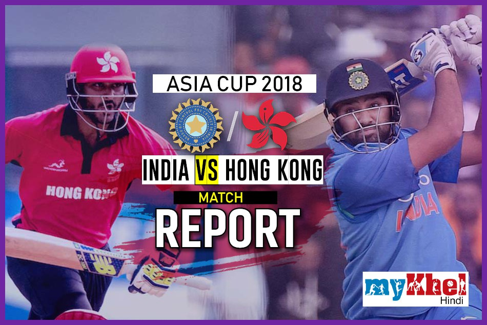 India Vs Hong Kong Odi Match Live Score Asia Cup