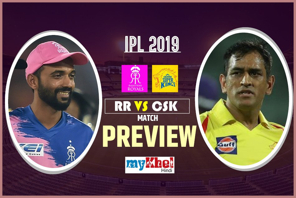 Chennai Super Kings Vs Rajasthan Royals Ipl 2019 25th Match Preview