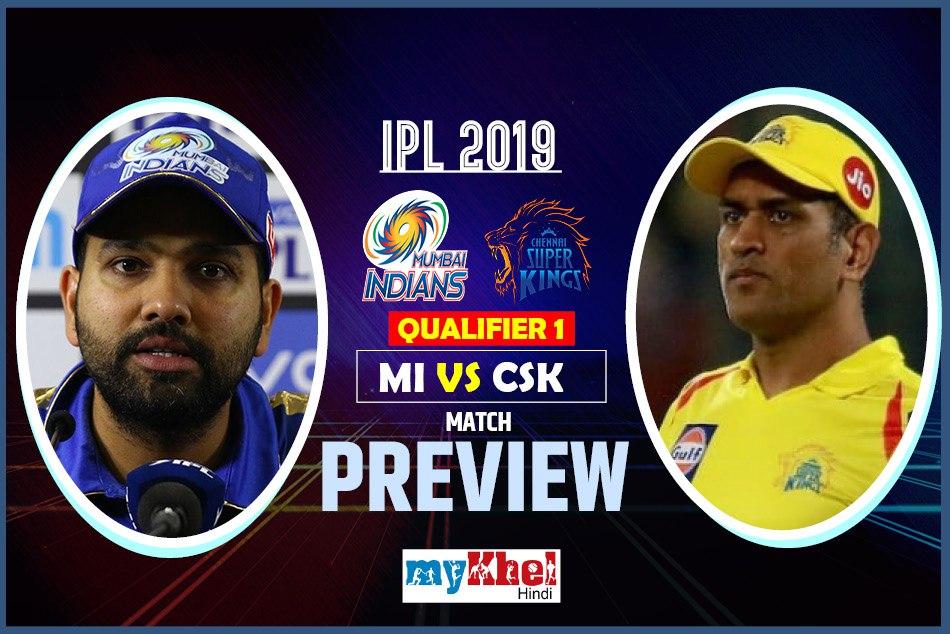 IPL 2019, Qualifier 1, Chennai Super Kings vs Mumbai Indians, Match Preview