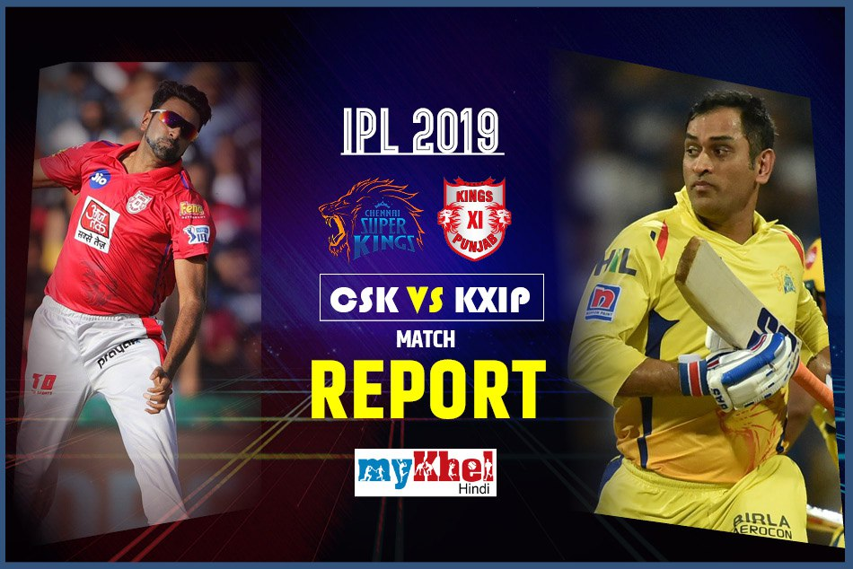 IPL 2019, KXIP vs CSK: Live match, Live Score, live update, Live Streaming, Live Commentary