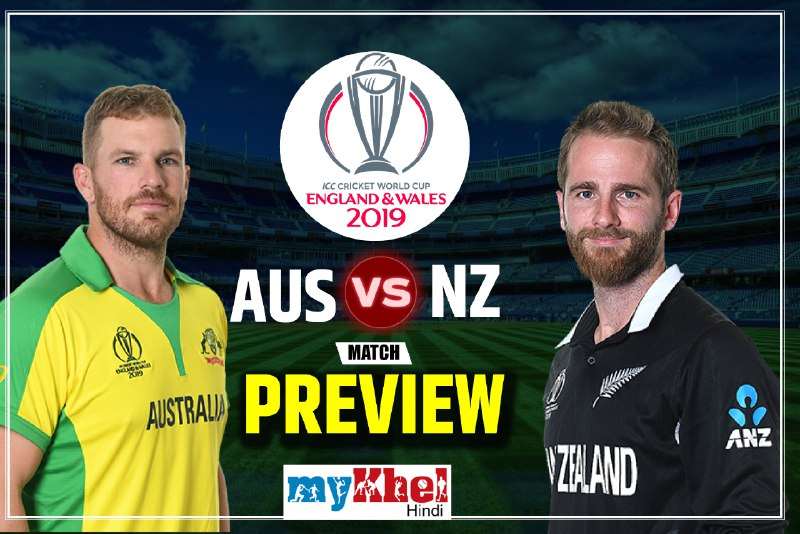 ICC Cricket World Cup 2019: New Zealand vs Australia, Match 37th Preview