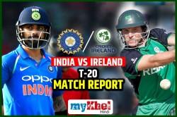 Ireland Vs India 1st T20i Match Report