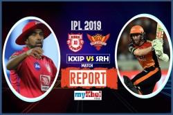 Ipl 2019 Srh Vs Kxip Live Match Live Score Live Update Live Streaming Live Commentary