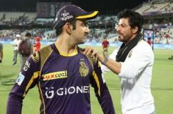 Shahrukh Khan Had Told Gambhir Kkr Is Your Team Make It Or Break It
