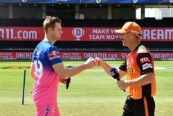 Rajasthan Vs Hyedrabad Ipl 2020 Match 40 David Warner Won The Toss In Do Or Die Match Playing