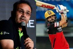Ipl 2021 Virender Sehwag Don T Want Virat Kohli Open Says Syed Mushtaq Ali Star Should Open For Rcb