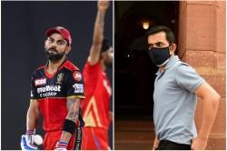 Ipl 2021 Gautam Gambhir Says Why Virat Kohli S Rcb Not Win Any Title