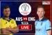 LIVE: इंग्लैंड ने जीता टाॅस, ऑस्ट्रेलिया करने उतरा बल्लेबाजी